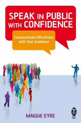 Speak in Public with Confidence by Maggie Eyre