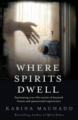 Where Spirits Dwell by Karina Machado