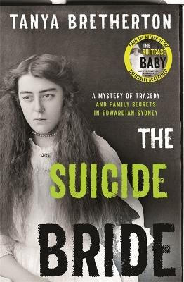 The Suicide Bride: A mystery of tragedy and family secrets in Edwardian Sydney book