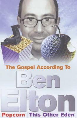 "The Gospel According to Ben Elton: ""Popcorn"" and ""This Other Eden"" by Ben Elton"