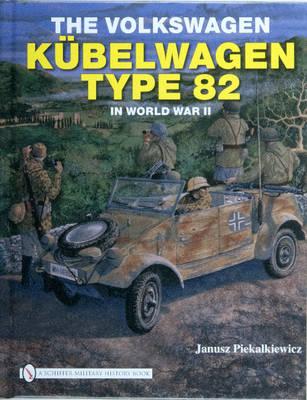 Volkswagen Kubelwagen Type 82 in World War II by Janusz Piekalkiewicz