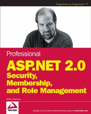 Professional ASP.NET 2.0 Security, Membership, and Role Management book