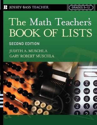 The Math Teacher's Book Of Lists by Judith A. Muschla