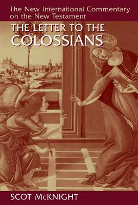 The Letter to the Colossians by Scot McKnight