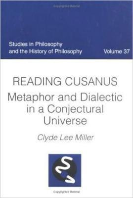 Reading Cusanus by Clyde Lee Miller