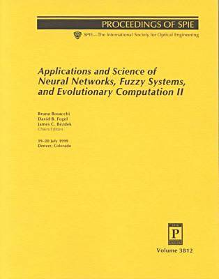 Applications and Science of Neural Networks Fuzzy Systems and Evolutionary Computation-Ii by David B. Fogel