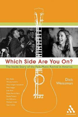 Which Side are You On?: An Inside History of the Folk Music Revival in America by Dick Weissman