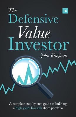 The Defensive Value Investor by John Kingham
