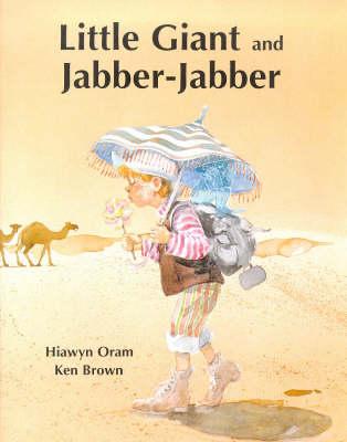 Little Giant and Jabber Jabber by Hiawyn Oram