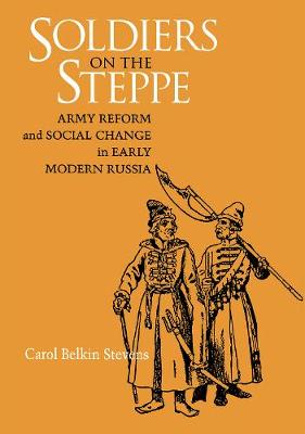 Soldiers on the Steppe by Carol Stevens