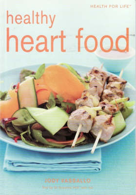 Healthy Heart Food by Jody Vassallo
