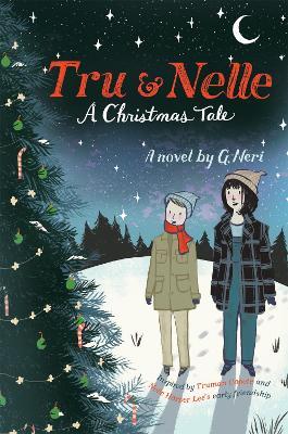 Tru & Nelle: A Christmas Tale by G. Neri