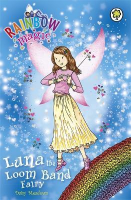 Rainbow Magic: Luna the Loom Band Fairy by Daisy Meadows