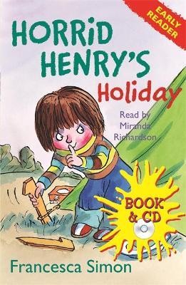 Horrid Henry Early Reader: Horrid Henry's Holiday: Book 3 by Francesca Simon