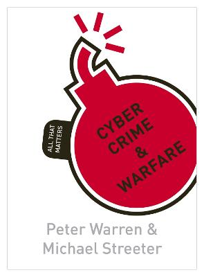 Cyber Crime & Warfare: All That Matters book