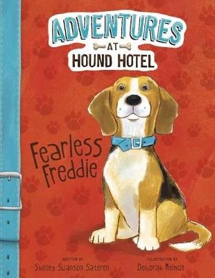 Fearless Freddie by Shelley Swanson Sateren