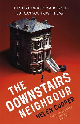 The Downstairs Neighbour: A twisty, unexpected and addictive suspense - you won't want to put it down! by Helen Cooper