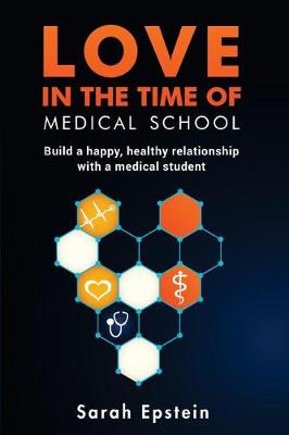Love in the Time of Medical School by Sarah Epstein