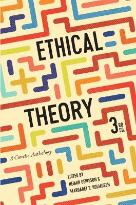 Ethical Theory by Heimir Geirsson