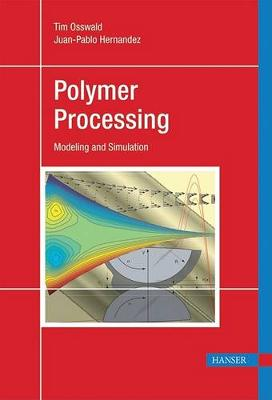 Polymer Processing by Tim A Osswald