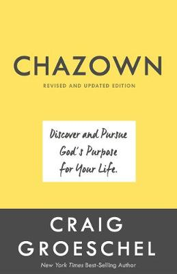 Chazown (Revised and Updated Edition) by Craig Groeschel