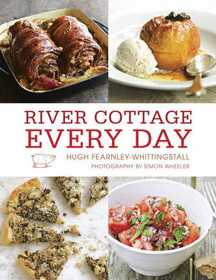 River Cottage Every Day by Hugh Fearnley-Whittingstall