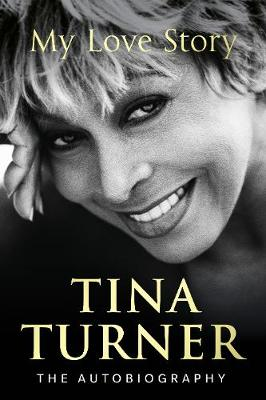 Tina Turner: My Love Story (Official Autobiography) book