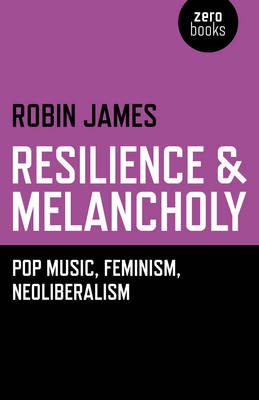 Resilience & Melancholy by Robin James