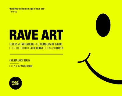Rave Art: Flyers, invitations and membership cards by Chelsea Louise Berlin
