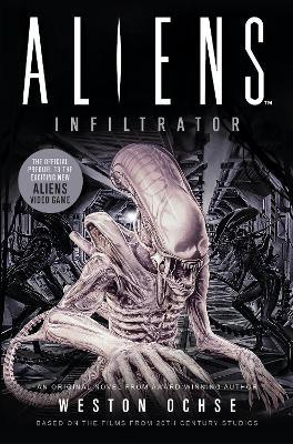 Aliens: Infiltrator by Weston Ochse