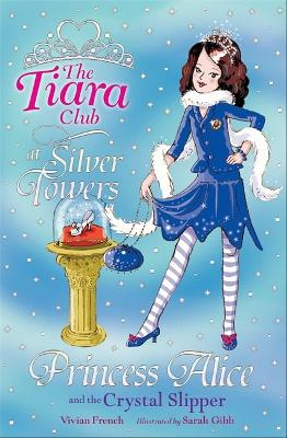 The Tiara Club: Princess Alice and the Crystal Slipper book