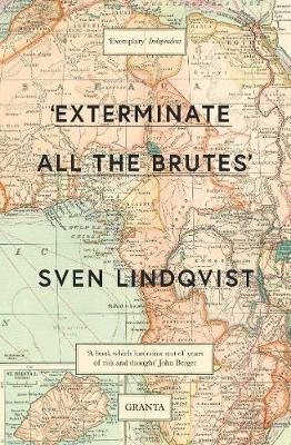Exterminate All The Brutes by Sven Lindqvist