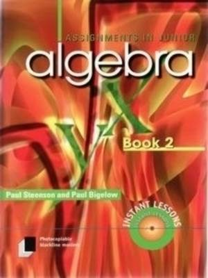 Assignments in Junior Algebra, Book 2 by Paul Steenson