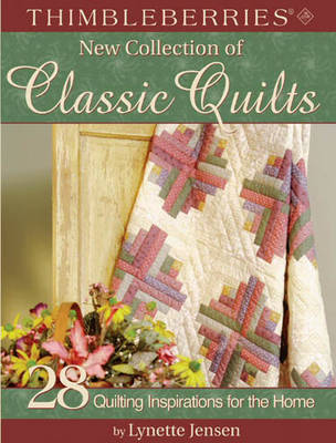 Thimbleberries New Collection of Classic Quilts by Lynette Jensen