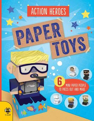 Paper Toys - Action Heroes by Catherine Bruzzone