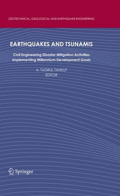 Earthquakes and Tsunamis by A. Tugrul Tankut