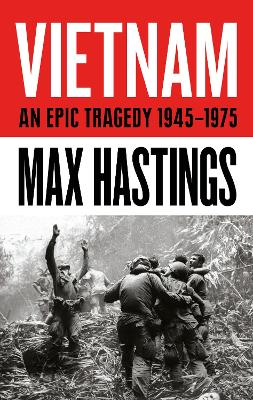Vietnam by Sir Max Hastings
