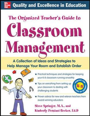 The Organized Teacher's Guide to Classroom Management with CD-ROM by Steve Springer