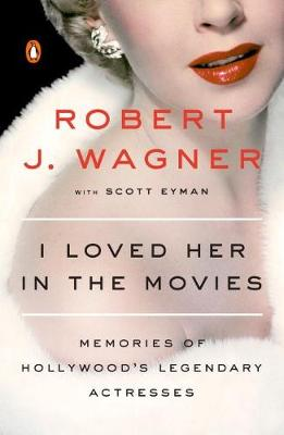 I Loved Her In The Movies by Robert J. Wagner