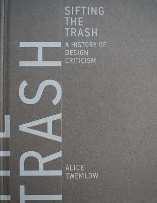Sifting the Trash by Alice Twemlow