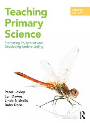 Teaching Primary Science by Peter Loxley