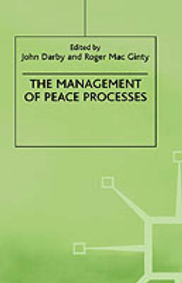 Management of Peace Processes by John Darby