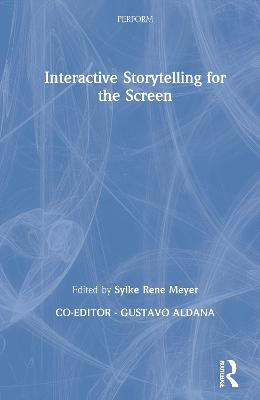 Interactive Storytelling for the Screen book