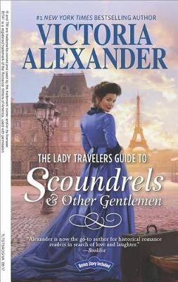 Lady Travelers Guide to Scoundrels and Other Gentlemen by Victoria Alexander