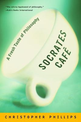 Socrates Cafe by Christopher Phillips