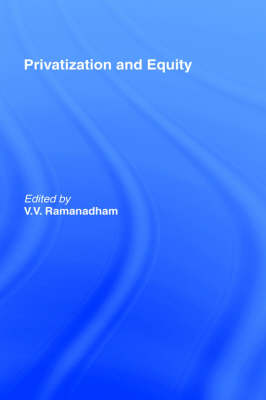 Privatization and Equity by V. V. Ramanadham