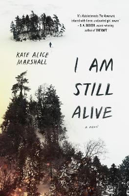 I Am Still Alive by Kate Alice Marshall