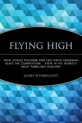 Flying High by James Wynbrandt