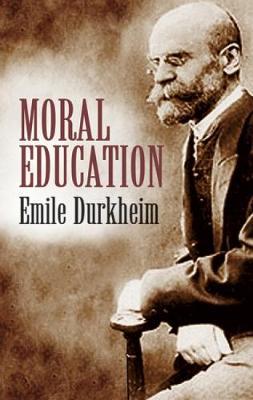 Moral Education by Emile Durkheim