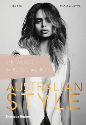Australian Style: The Who's Who of Fashion by Lisa Teh